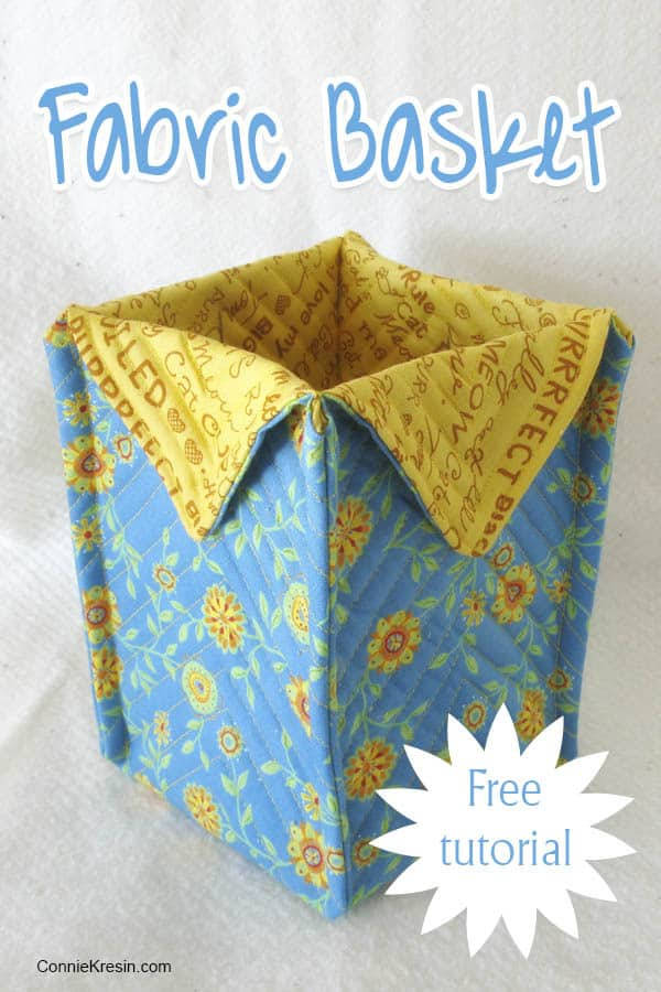 Fast and Easy Fabric Basket Tutorial Update at ConnieKresin.com