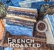 French Roasted Batiks