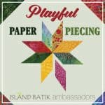 Island Batik Playful Paper Piecing