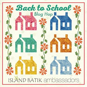 Island Batik Back to School Blog Hop